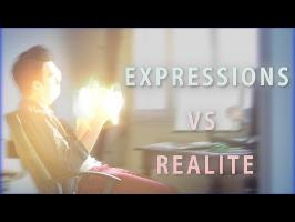 EXPRESSIONS VS REALITE