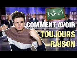 TUTO #1 - AVOIR TOUJOURS RAISON (débattre comme un politique)