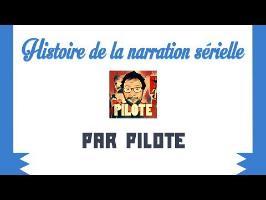 Histoire de la narration serielle par Pilote - Les Historiques 2017