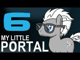 My Little Portal - My Little Portal: Episode 6
