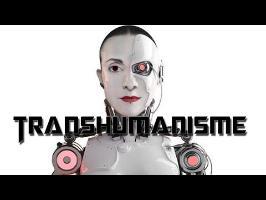 DEVENIR PLUS QU'HUMAIN – Le transhumanisme
