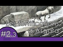 Les fortifications d'Asgard - Mythes et Légendes #2.3