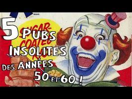 PRÉSENTATION DE 5 PUBS INSOLITES DES ANNÉES 50 ET 60 !! - PVR #3