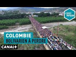 Colombie : Bolivarien à perdre - L'Effet Papillon – CANAL+