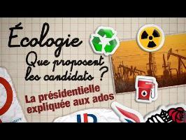 ENVIRONNEMENT : QUE PROPOSENT LES CANDIDATS ? - La présidentielle expliquée aux ados