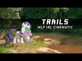 Trails - MLP IRL Cinematic