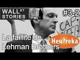 La faillite de Lehman Brothers (2/2) - Wall Street Stories #3 - Heu?reka