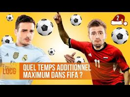 LQCG - Le temps additionnel max dans FIFA