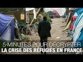 5 minutes pour décrypter la crise des réfugiés en France