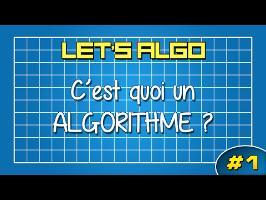 LET'S ALGO 1 - C'est quoi un algorithme ?