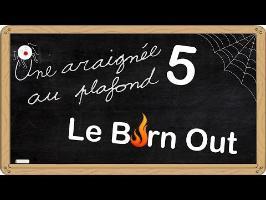 Une araignée au plafond [5] Le Burn out