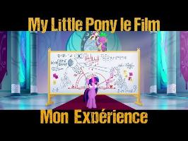 MLP.Film - Mon Expérience (sans spoil)