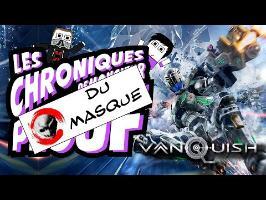 Vanquish - Les Chroniques du Masque