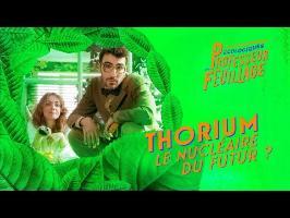 THORIUM, LE NUCLÉAIRE DU FUTUR ? (feat. Slimane-Baptiste Berhoun)