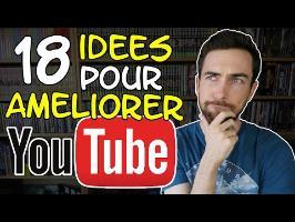 18 idées pour améliorer YouTube