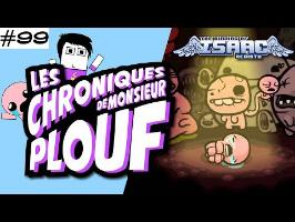 The Binding of Isaac Rebirth - Chroniques de Monsieur Plouf #99