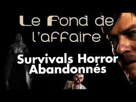 Le Fond De L'Affaire - Les Survivals Horror Annulés
