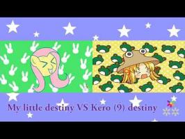 My little destiny VS Kero (9) destiny