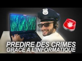 PRÉDIRE DES CRIMES GRÂCE À L'INFORMATIQUE ? Vrai ou Faux #45