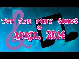 Top 10 Pony Songs of April 2014 - Community Voted