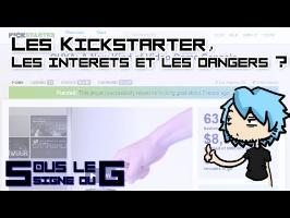 Sous le signe du G #7 - Les Kickstarter ? Les intérêts et les dangers ?