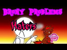 Brony Problems: Haters