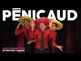 Pénicaud - Les Goguettes (en trio mais à quatre)