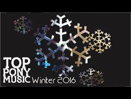 Top 10 Pony Songs of Winter 2016 [MULTI-METRIC]