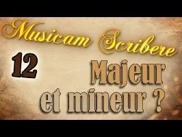 Musicam Scribere n°12 - Majeur et mineur ?