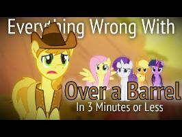 Everything Wrong With Over a Barrel in 3 Minutes or Less