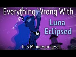 Everything Wrong With Luna Eclipsed in 3 Minutes or Less