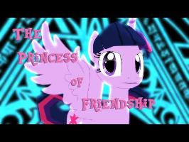 [MMDxMLP] The Princess of Friendship [PMV]