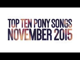 Top Ten Pony Songs of November 2015 - Community Voted
