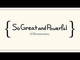 SoGreatandPowerful: A Documentary