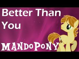 Better Than You - by MandoPony