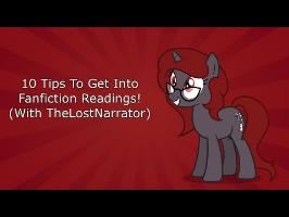 10 Tips To Get Into Fanfiction Readings! (Feat. TheLostNarrator)