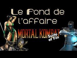 Le Fond De L'Affaire - Les derniers Mortal Kombat