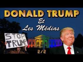 [2/2] Donald Trump et les Médias.