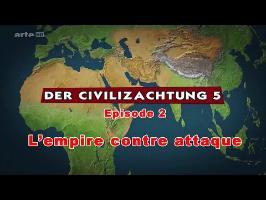 (LP narratif CIV5) Le dessous des cartes Episode 2 - L'empire contre-attaque
