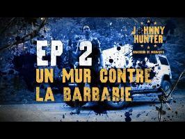 Johnny chasseur de migrants - EP2 Un mur contre la barbarie (Campagne MSF)