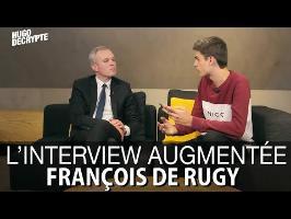 L'INTERVIEW AUGMENTÉE DE FRANÇOIS DE RUGY - PRÉSIDENTIELLE 2017