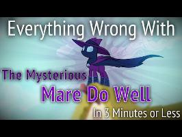(Parody) Everything Wrong With The Mysterious Mare Do Well in 3 Minutes or Less
