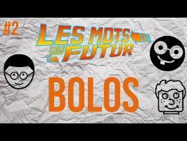 BOLOS - Les mots du futur #2