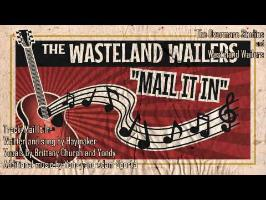 Wasteland Wailers - Mail it In (feat. Haymaker)