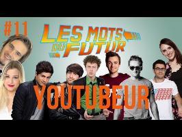 YOUTUBEUR - Les mots du futur #11