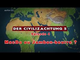 (LP narratif CIV5) Le dessous des cartes Episode 4 - MacDo ou Jambon-beurre ?