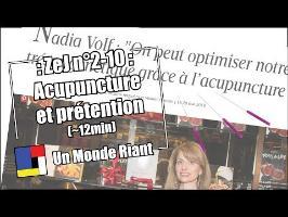 Zététique et Journalisme #2-10 - Acupuncture et prétention