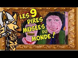 Présentation des 9 Pires Musées du Monde ! (Épisode Spécial Éveil Kulturel)