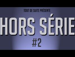 Tout De Suite Hors Série #2 (La 3D partie 2)
