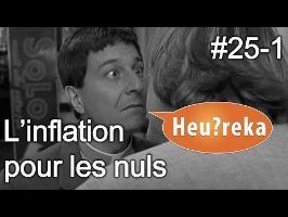 L'inflation pour les nuls (Part - 1) - Heu?reka #25-1